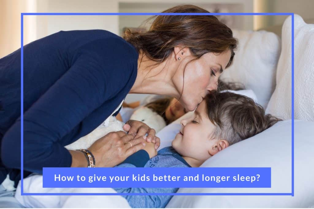 How to give your kids better and longer sleep_